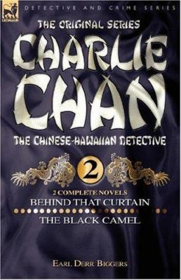 Charlie Chan Volume 2-Behind That Curtain & the Black Camel: Two Complete Novels Featuring the Legendary Chinese-Hawaiian Detective 9781846772771