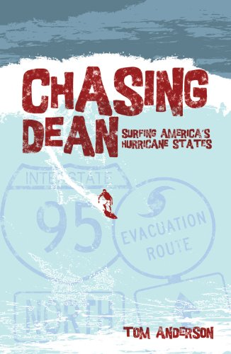 Chasing Dean: Surfing America's Hurricane States 9781840247411