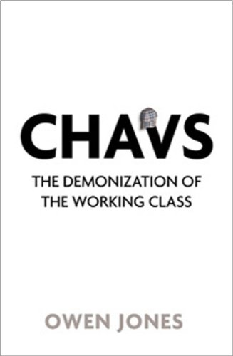 Chavs: The Demonization of the Working Class 9781844676965