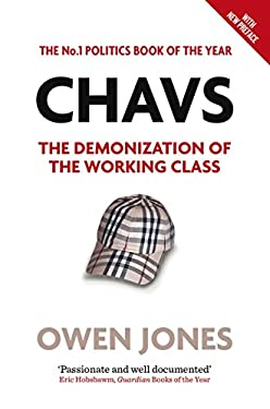 Chavs: The Demonization of the Working Class 9781844678648