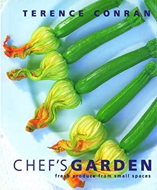 Chef's Garden: Fresh Produce from Small Spaces 9781840915105