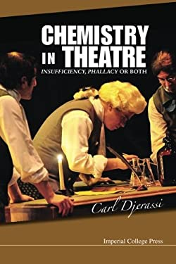 Chemistry in Theatre: Insufficiency, Phallacy or Both 9781848169388