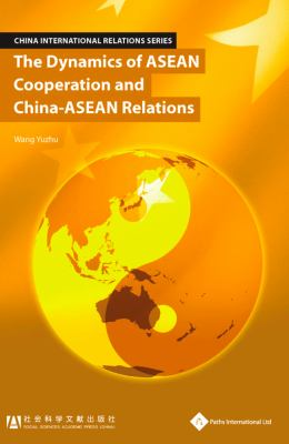 China - Southeast Asia Relations: Review and Analysis (Volume 1) 9781844641093