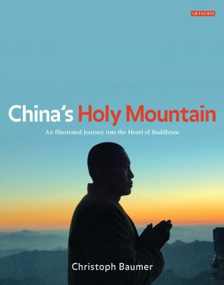 China's Holy Mountain: An Illustrated Journey Into the Heart of Buddhism 9781848857001