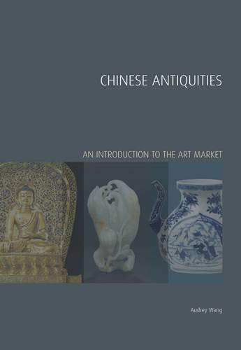 Chinese Antiquities: An Introduction to the Art Market 9781848220652