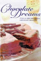 Chocolate Dreams: Recipes for Chocolate Lovers