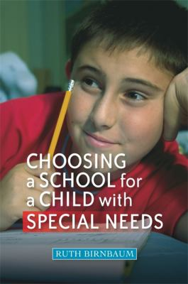 Choosing a School for a Child with Special Needs 9781843109877