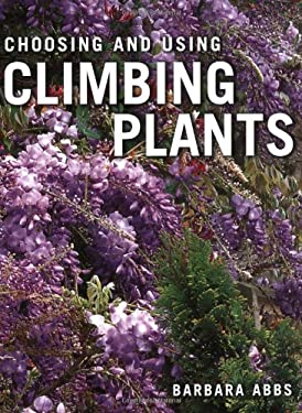 Choosing and Using Climbing Plants 9781845379735
