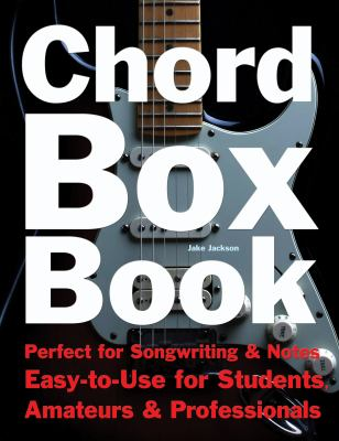 Chord Box Book: Perfect for Songwriting and Notes Easy to Use for Students, Amateurs and Professionals. 9781847866929