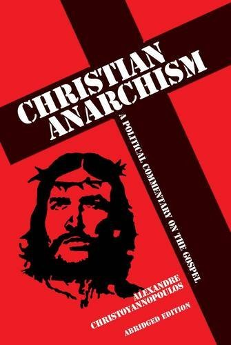 Christian Anarchism: A Political Commentary on the Gospel 9781845402471