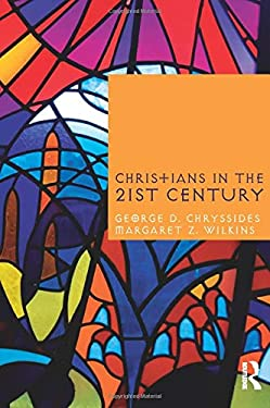 Christians in the Twenty-First Century 9781845532130