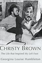Christy Brown: The Life That Inspired My Left Foot 7506701