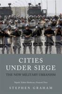 Cities Under Siege: The New Military Urbanism 9781844677627