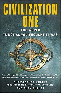 Civilization One: The World Is Not as You Thought It Was 9781842930953