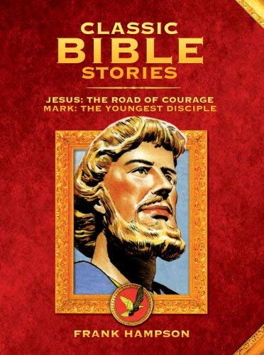 Classic Bible Stories: Jesus: The Road of Courage/Mark: The Youngest Disciple 9781848565258