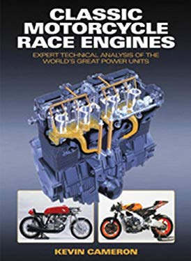 Classic Motorcycle Race Engines: Expert Technical Analysis of the World's Great Power Units 9781844259946