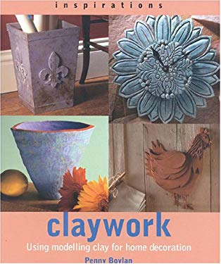 Claywork: Using Modelling Clay for Home Decoration 9781842151464