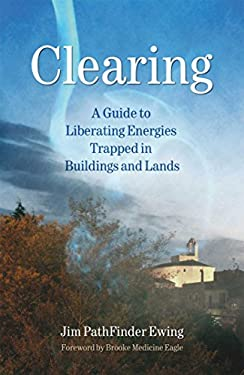Clearing: A Guide to Liberating Energies Trapped in Buildings and Lands 9781844090822