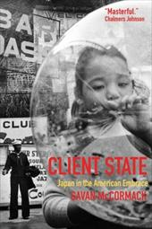 Client State: Japan in the American Embrace