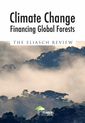 Climate Change: Financing Global Forests: The Eliasch Review 9781844077731