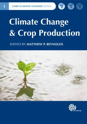 Climate Change and Crop Production 9781845936334