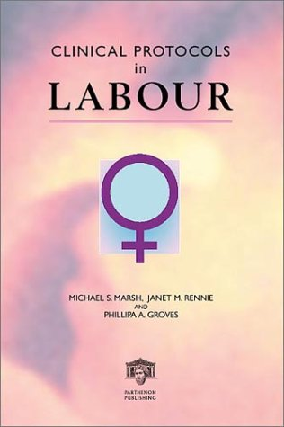 Clinical Protocols in Labour 9781842140857