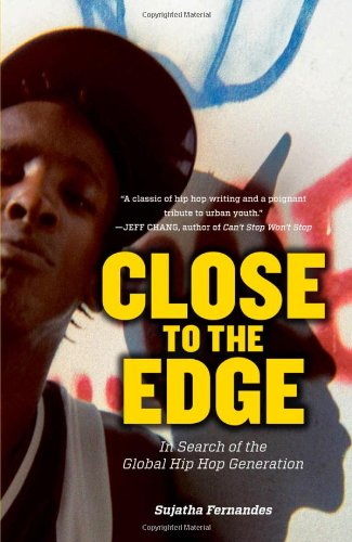 Close to the Edge: In Search of the Global Hip Hop Generation 9781844677412