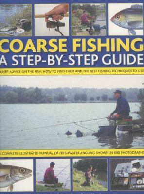 Coarse Fishing: A Step-By-Step Guide 9781844764167