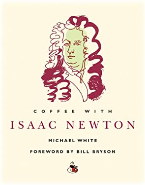 Coffee with Isaac Newton 9781844836116