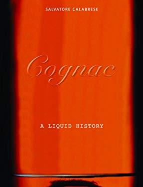 Cognac: A Liquid History 9781844034758