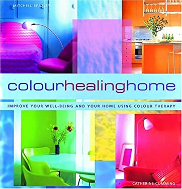 Color Healing Home: Improve Your Well-Being and Your Home Using Color Therapy 9781840003659
