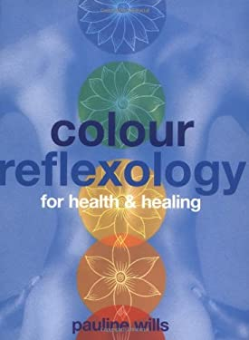 Color Reflexology: For Health & Healing 9781843330189