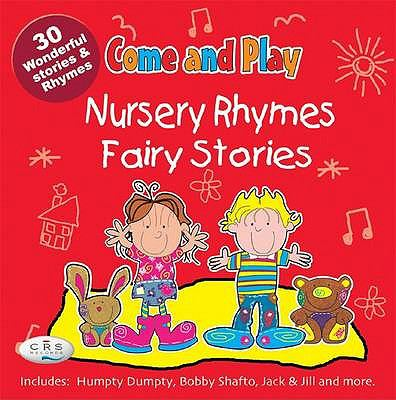 Come and Play: Nursery Favourites/Well Loved Songs 9781847110381