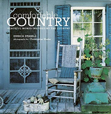 Comfortable Country: Peaceful Homes Inspired by the Country 9781845973612