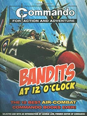 Bandits at 12 O'Clock: The 12 Best Air-Combat Commando Books Ever! 9781847321282