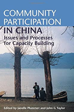 Community Participation in China: Issues and Processes for Capacity Building 9781844070862