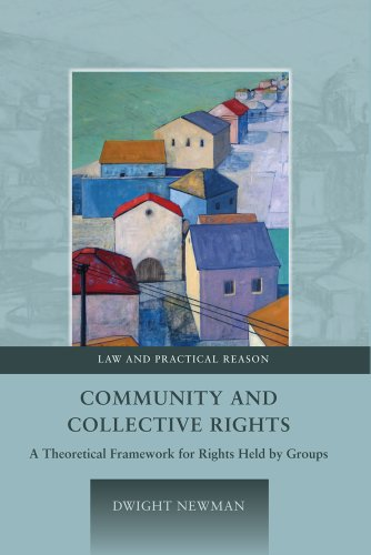 Community and Collective Rights: A Theoretical Framework for Rights Held by Groups 9781841132280