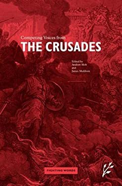 Competing Voices from the Crusades: Fighting Words 9781846450112