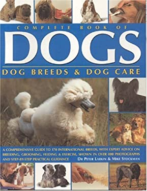 Complete Book of Dogs: Dog Breeds & Dog Care