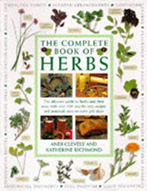 Complete Book of Herbs: The Ultimate Guide to Herbs and Their Uses 9781840380996