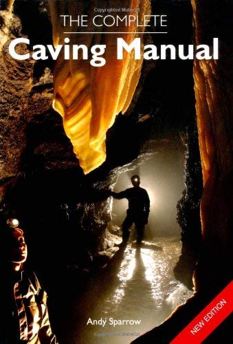 The Complete Caving Manual 9781847971463