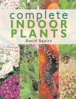 Complete Indoor Plants 9781845371708