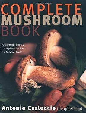 Complete Mushroom Book: The Quiet Hunt 9781844001637