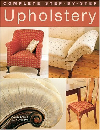 Complete Step-By-Step Upholstery 9781843307976