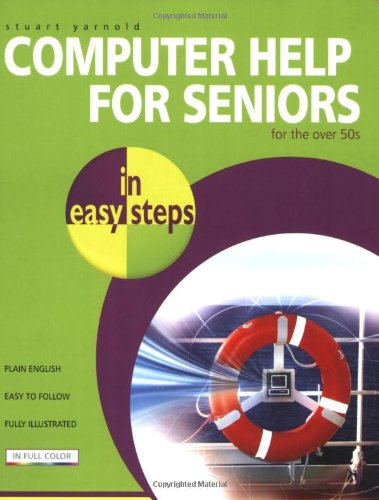 Computer Help for Seniors in Easy Steps: For the Over 50s 9781840783452