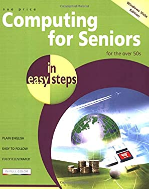 Computing for Seniors in Easy Steps: For the Over 50s 9781840783551