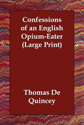 Confessions of an English Opium-Eater 9781846373633