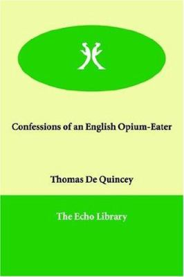 Confessions of an English Opium-Eater 9781847022929