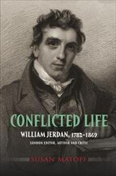Conflicted Life: William Jerdan, 1782-1869: London Editor, Author and Critic