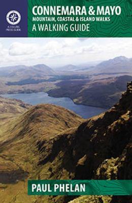 Connemara & Mayo: Mountain, Coastal & Island Walks: A Walking Guide 9781848891029